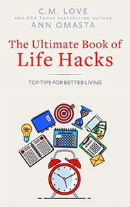 The Ultimate Book of Life Hacks: Top Tips for Better Living (Ann Omasta non-fiction) Kindle Edition FREE at Amazon