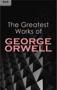 The greatest works of George Orwell Kindle edition @ Amazon