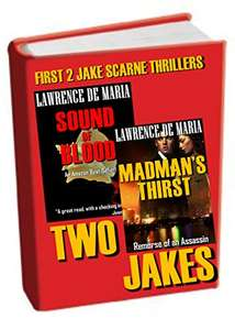 TWO JAKES: A Two-Volume Action Thriller Omnibus, by Lawrence De Maria. Kindle Edition - Free @ Amazon.