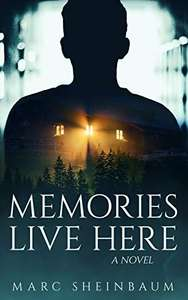 Memories Live Here: A Novel, by Marc Sheinbaum. Kindle Edition - Free @ Amazon.