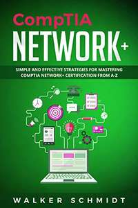 CompTIA Network+ / CCNA / CISSP / IBM SPSS - Simple and Effective Strategies books by Walker Schmidt (x4) - Kindle Edition Free @ Amazon