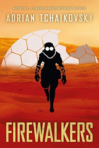 Firewalkers, An Adrian Tchaikovsky Novella 99p at Amazon Kindle