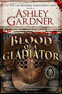 Blood of a Gladiator (Leonidas the Gladiator Mysteries Book 1) by Ashley Gardner - Kindle Edition now Free @ Amazon