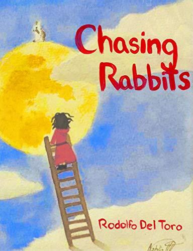 Chasing Rabbits Kindle Edition by Rodolfo Del Toro FREE at Amazon