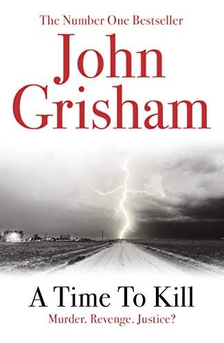 A Time To Kill (Jake Brigance Book 1) By John Grisham Kindle Edition £1.99 @ Amazon