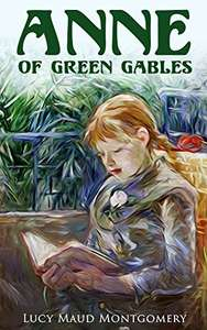 Anne of Green Gables: by L. M. Montgomery Kindle Edition by Lucy Maud Montgomery FREE at Amazon
