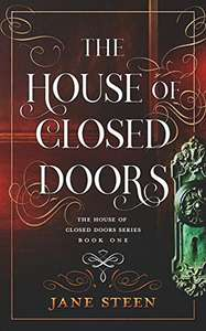 The House of Closed Doors by Jane Steen (Book 1) - Kindle Edition Free @ Amazon