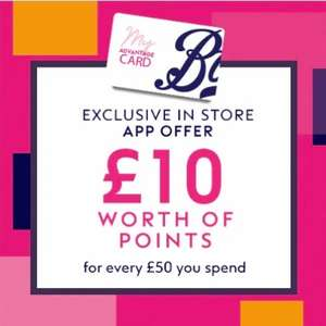 £10 worth of points for every £50 spend - Boots App offer. IN STORE