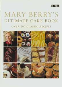 Mary Berry's Ultimate Cake Book : Over 200 Classic Recipes - Paperback now £8.49 with Free Delivery From Book2door