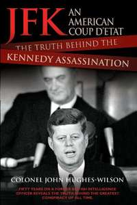 JFK - An American Coup: The Truth Behind the Kennedy Assassination Kindle Edition £3.99