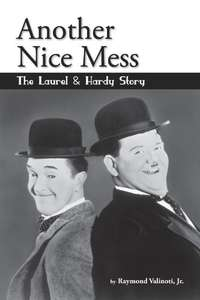Free Kindle book - Another Nice Mess - The Laurel & Hardy Story by Raymond Valinoti @ Amazon Kindle