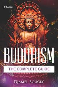 Buddhism: The Complete Guide Of Buddhism Kindle Edtion FREE at Amazon