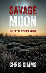 Savage Moon: The 3rd DI Spicer Novel - FREE Kindle Book at Amazon