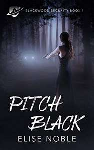 Pitch Black: A Romantic Thriller (Blackwood Security Book 1) Kindle Edition @ Amazon