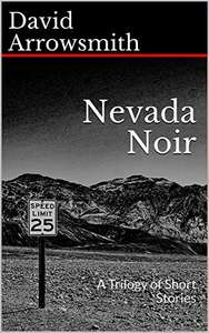 Nevada Noir: A Trilogy of Short Stories Kindle Edition Free @ Amazon