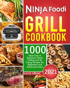 Ninja Foodi Grill Cookbook 2021: Easy & Delicious Grilling & Air Frying Recipes. Kindle Edition - Free @ Amazon. + More in the OP