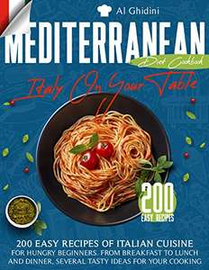 The Mediterranean Diet Cookbook - Italy On Your Table - : 200 Easy Recipes Of Italian Cuisine. Kindle Edition - Free @ Amazon.