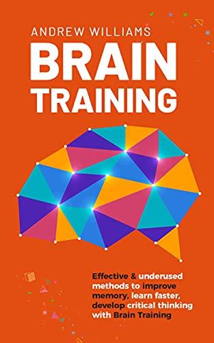 Brain Training: Effective & underused methods to improve memory Kindle Edition FREE at Amazon