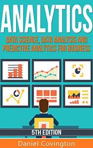 Analytics: Data Science, Data Analysis and Predictive Analytics for Business Kindle Edition FREE at Amazon