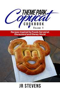 free kindle book : Theme Park Copycat Cookbook: Recipes Inspired by Foods Served at Disneyland & Disney World @ Amazon