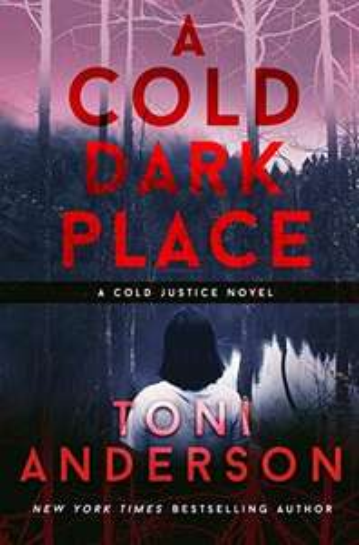 A Cold Dark Place (Cold Justice Book 1) - Toni Anderson - Free Kindle eBook @ Amazon