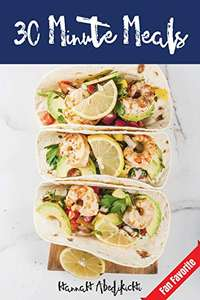 30 Minute Meals: Quick and Easy Recipes You Will Love FREE for Kindle on Amazon