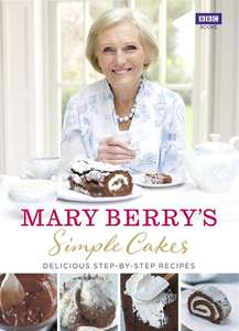 Simple Cakes Delicious Step By Step Recipes (hardcover) by Mary Berry for £7.99 delivered @ Books2Door
