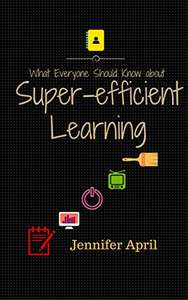 What Everyone Should Know About Super-efficient Learning Kindle Edition FREE at Amazon