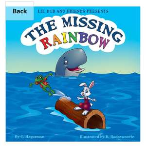 The Missing Rainbow (Lil Bub and Friends Presents Book 1) Kindle Edition by C. Hagerman - Free children's book at Amazon