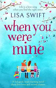 Lisa Swift -When You Were Mine: A feel good, heart-warming novel about first loves and second chances Kindle Edition - Free @ Amazon