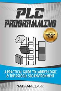 PLC Programming Using RSLogix 500: A Practical Guide to Ladder Logic and the RSLogix 500 Environment Kindle Edition FREE at Amazon