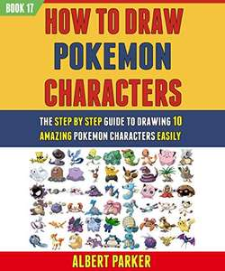 How To Draw Pokemon Characters: The Step By Step Guide To Drawing 10 Amazing Pokemon Characters (BOOK 8 & 12). Kindle Edition FREE at Amazon