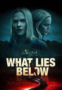 What Lies Below (2021 Release) - 99p to rent @ Amazon Prime Video