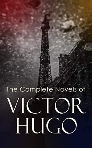 Victor Hugo's Complete Novels Les Misérables The Hunchback of Notre-Dame + more Free Kindle Editon Ebook @ Amazon