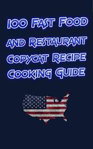 100 Favorite Fast Food & Restaurant Recipes Free Kindle Edition Ebook @ Amazon
