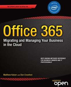 Office 365: Migrating and Managing Your Business in the Cloud 1st Edition - Free Kindle Edition @ Amazon