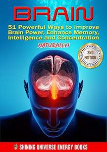 BRAIN: 51 Powerful Ways to Improve Brain Power, Enhance Memory, Intelligence and Concentration Naturally - Kindle Edition now Free @ Amazon