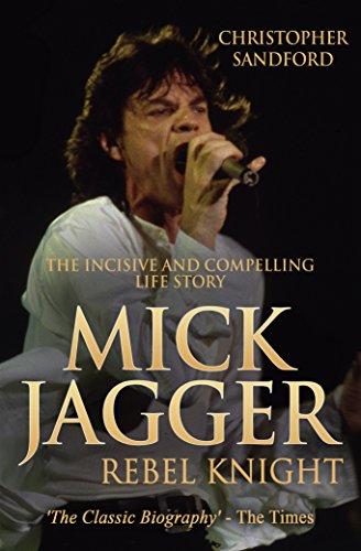 Christopher Sandford - Mick Jagger: Rebel Knight Kindle Edition - Free @ Amazon
