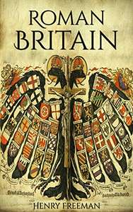 Roman Britain: A History From Beginning to End - Kindle Edition - Free at Amazon