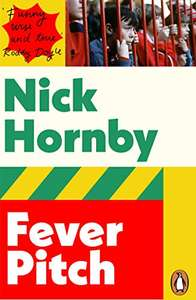 Fever pitch by Nick Hornby kindle edition 99p Amazon