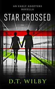 Free sci-fi ebook: Star Crossed by D.T.Wilby for kindle @ Amazon