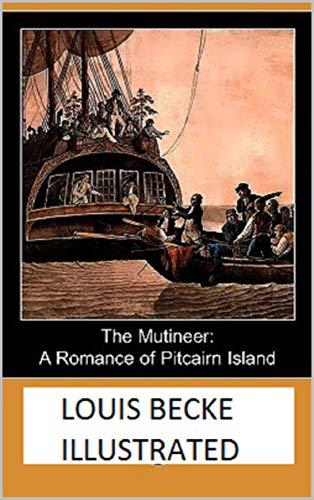 The Mutineer: A Romance of Pitcairn Island (Illustrated) Kindle Edition - Free @ Amazon