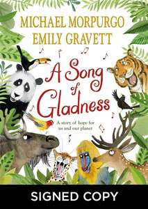 A Song of Gladness (Signed Edition) By Michael Morpurgo (Author) Emily Gravett (Illustrator) £10.99 delivered @ WH Smith