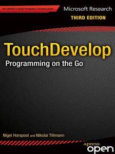 TouchDevelop: Programming on the Go (Expert's Voice in Web Development) 3rd Edition - Kindle Edition Free @ Amazon