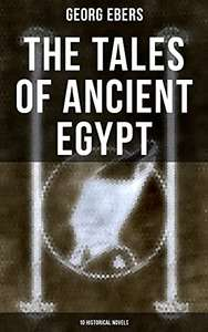 The Tales of Ancient Egypt - 10 Historical Novels Free Kindle Edition @ Amazon