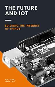 The Future and IoT: Building the Internet of Things Kindle Edition FREE at Amazon