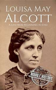 Louisa May Alcott: A Life from Beginning to End (Biographies of American Authors) Kindle - Free @ Amazon