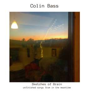 New Album - Colin Bass (Camel) - Sketches of Brain - unfinished songs from in the meantime - Free @ Bandcamp