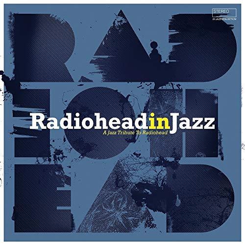 RADIOHEAD IN JAZZ [VINYL] LP VARIOUS ARTISTS £13.53 (Prime) + £2.99 (non Prime) at Amazon