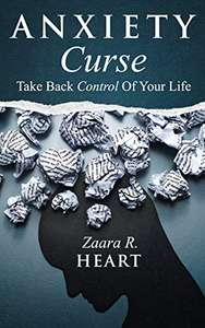 Anxiety Curse: Take Back Control Of Your Life Kindle Edition - Free @ Amazon